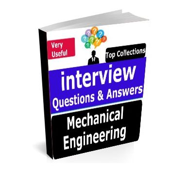Mechanical Engineering interview questions for GATE, ESE, PSU, Placement, or other Exam Self-Study Text Book